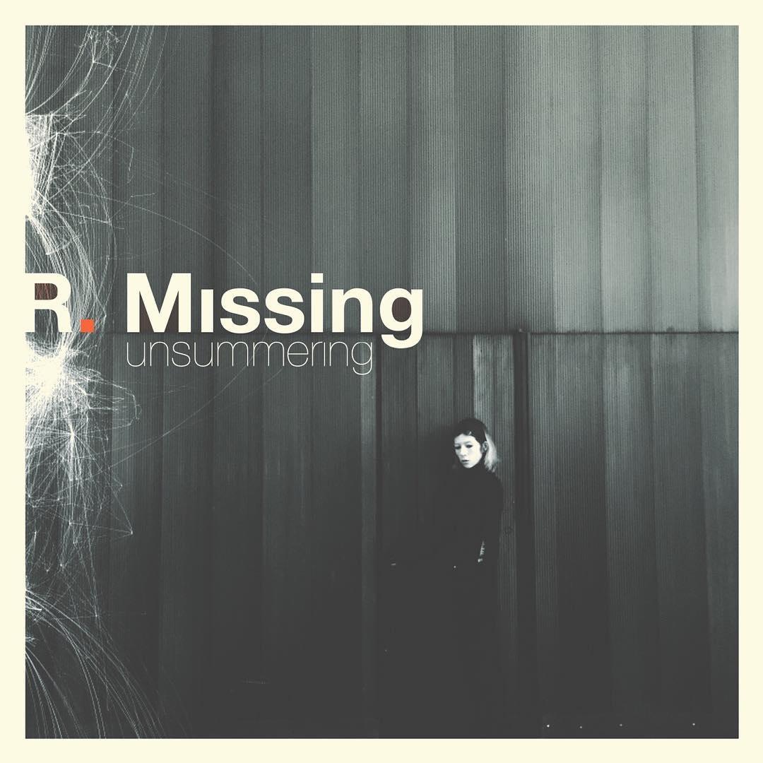 R. Missing 'Unsummering' Album Artwork