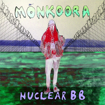 Monkoora 'Nuclear BB' Album Artwork