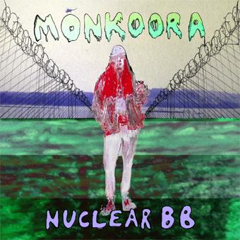 Monkoora 'Nuclear BB' Album Artwork