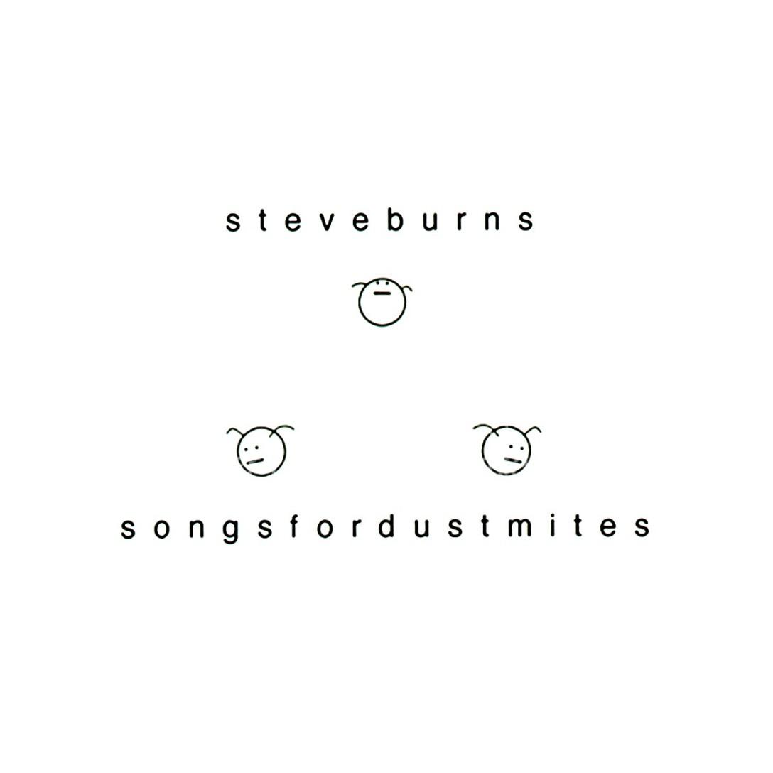 Steve Burns Songs for Dustmites Album Artwork