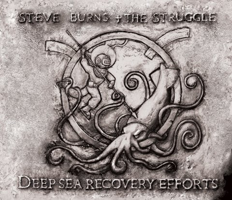 Album Review: Steve Burns and the Struggle – Deep Sea RecoveryEfforts