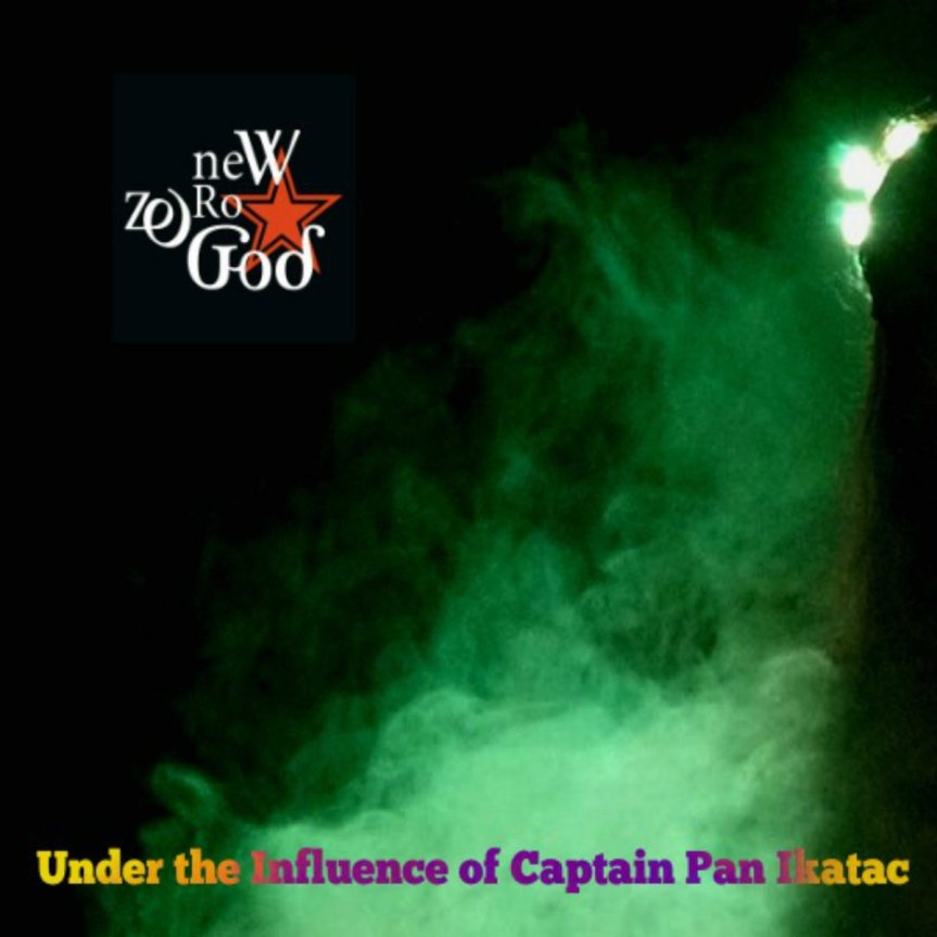 Album Review: New Zero God – Under the Influence of Captain Pan Ikatac