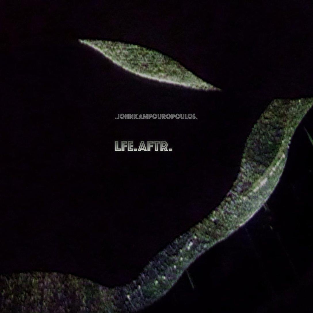 John Kampouropoulos Album 'LFE.AFTR