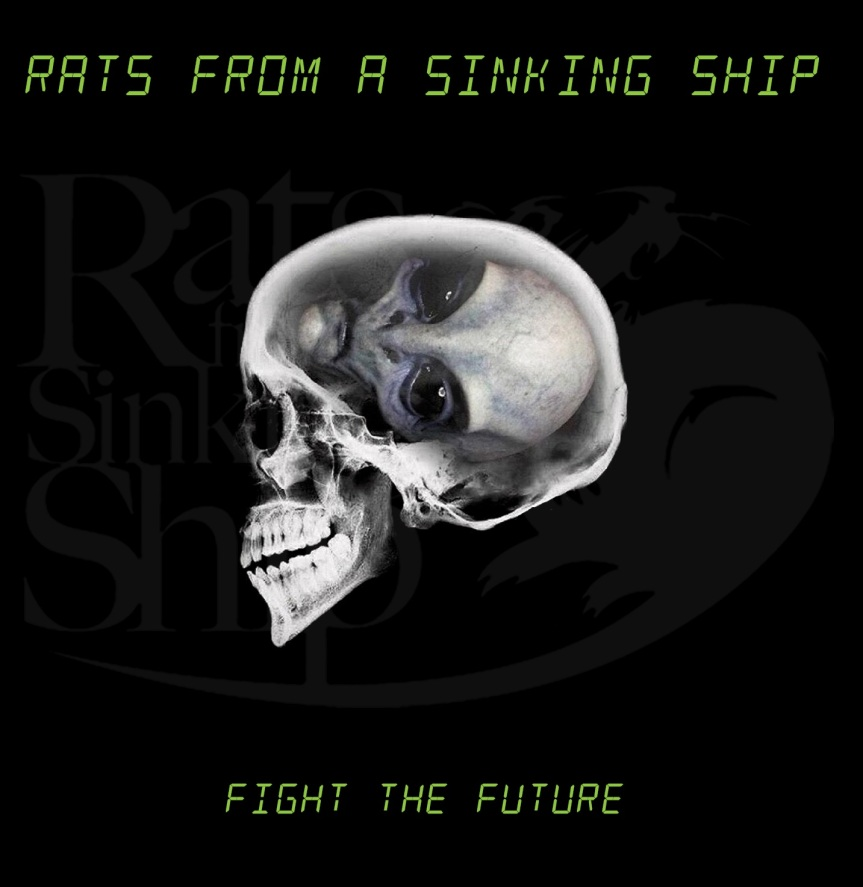 Rats From A Sinking Ship - 'Fight The Future' Album Artwork