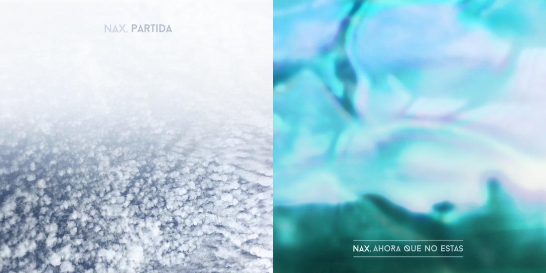 Nax singles 'Partida' and 'Ahora que no estas' Artwork
