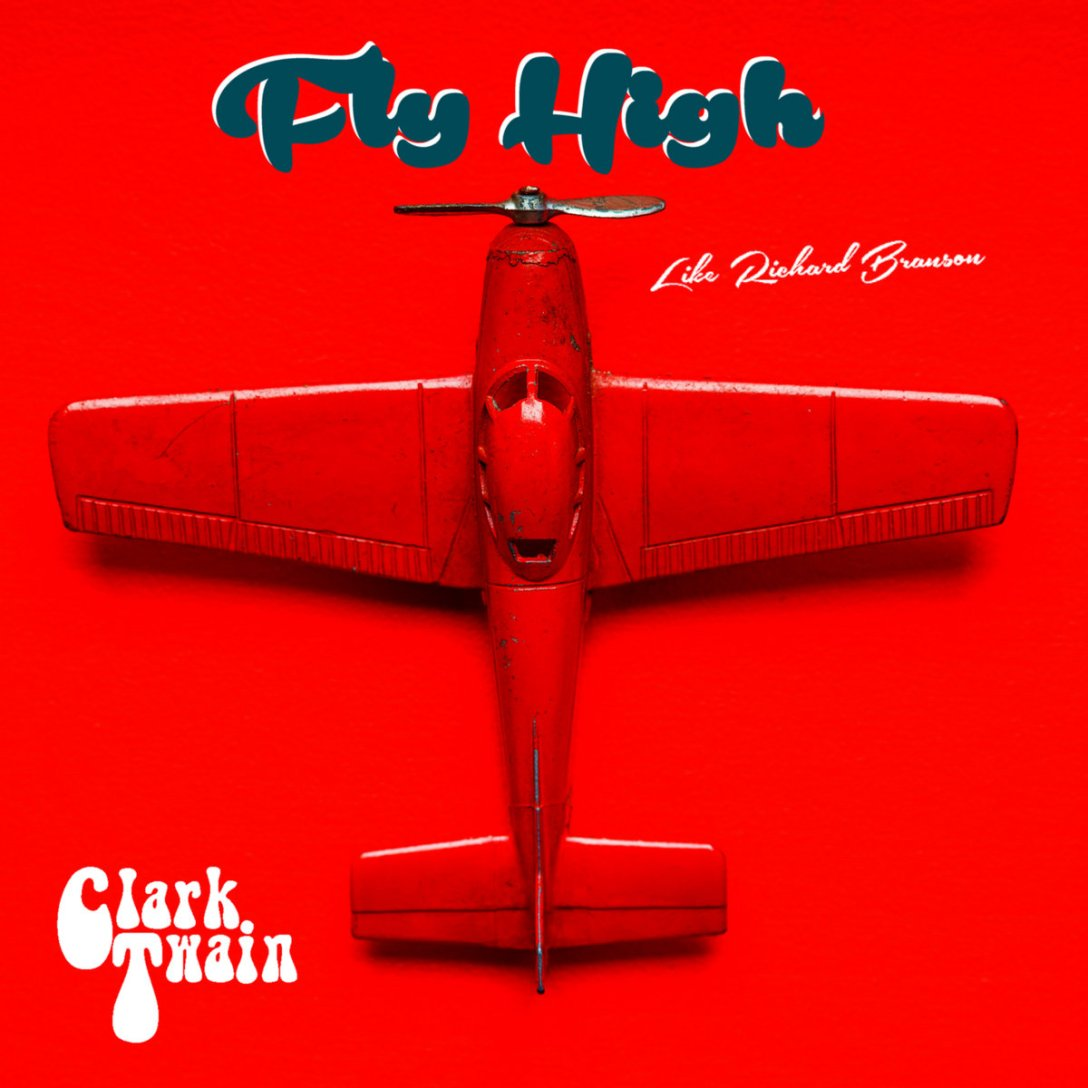 Clark Twain 'Fly High (Like Richard Branson)' Artwork