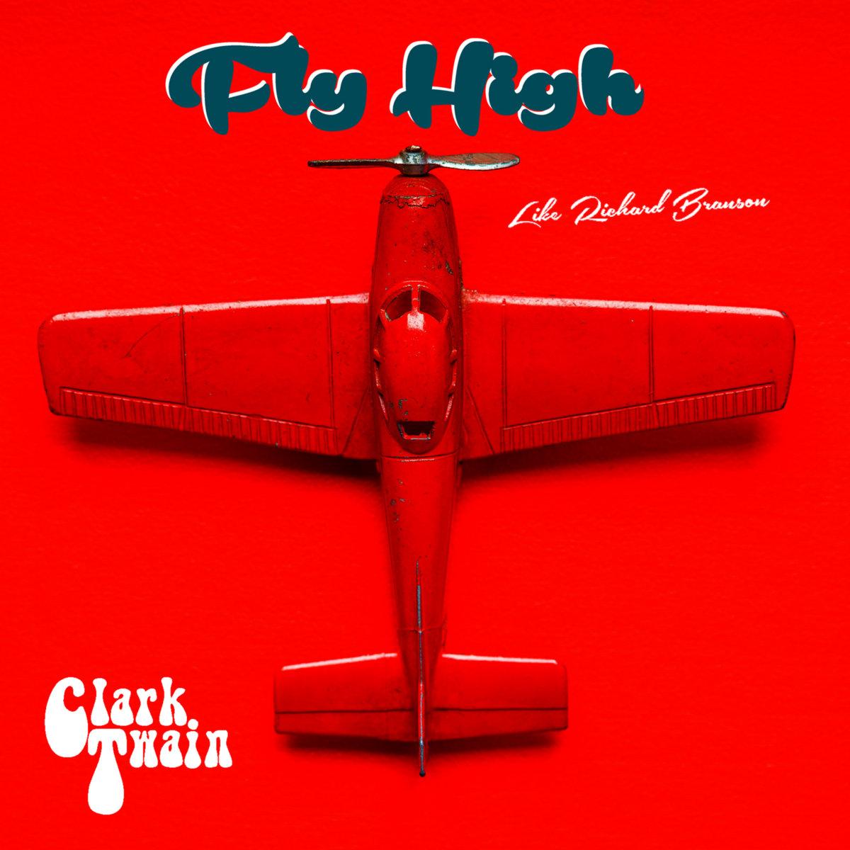 Clark Twain 'Fly High (Like Richard Branson)' Artwork