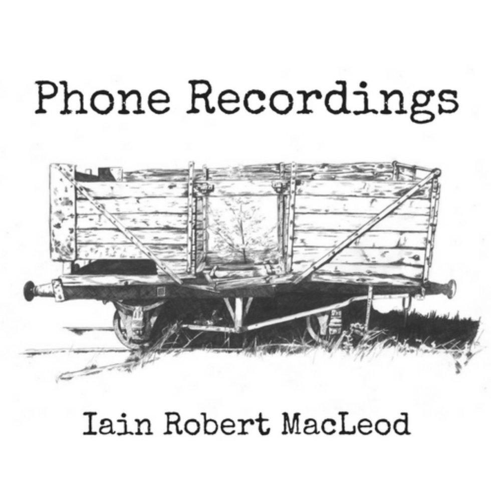 Iain Robert MacLeod 'Phone Recordings' Artwork