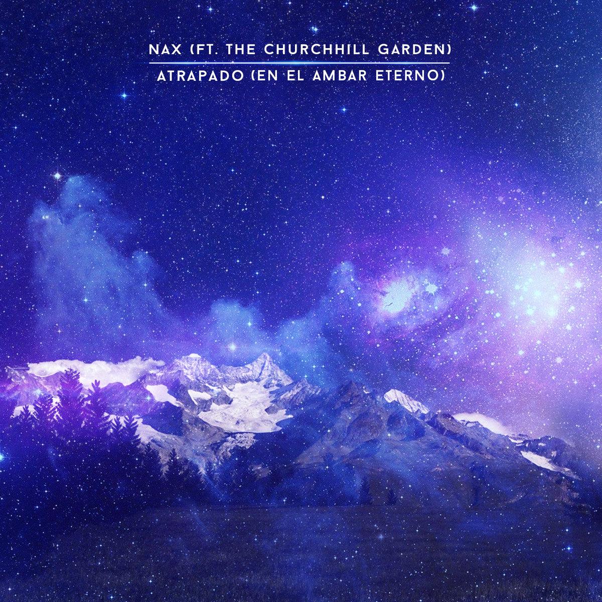 Nax/The Churchill Garden single 'Atrapado (En El Ambar Eterno) Artwork