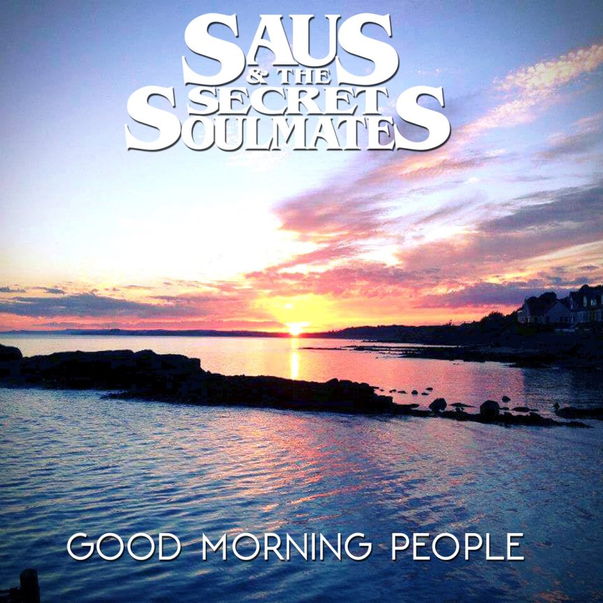 Saus and the Secret Soulmates single 'Good Morning People' Artwork