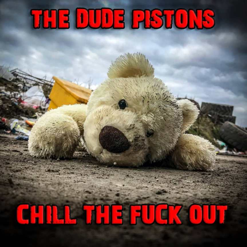 The Dude Pistons 'Chill the Fuck Out' Artwork
