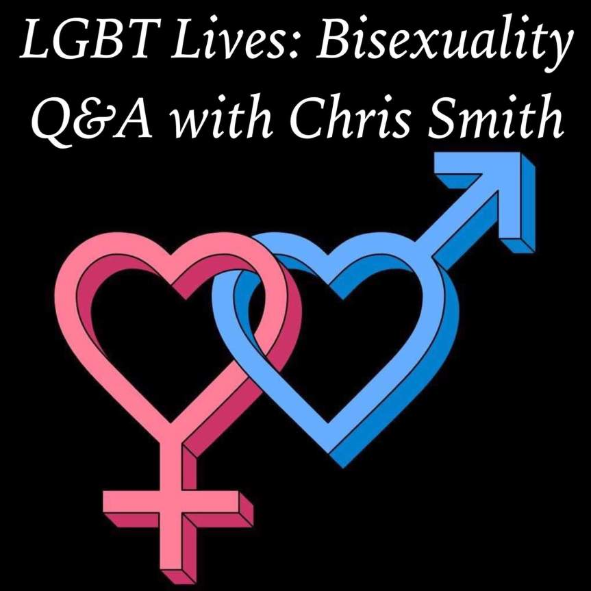 LGBT Lives: Bisexuality Q&A with Chris Smith
