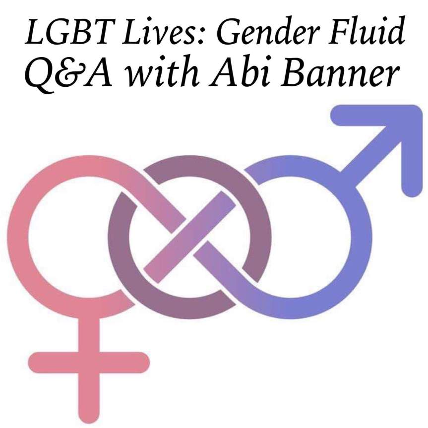 LGBT Lives: Gender Fluid Q&A with Abi Banner