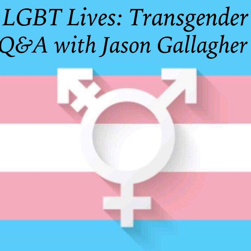LGBT Lives: Transgender Q&A with Jason Gallacher