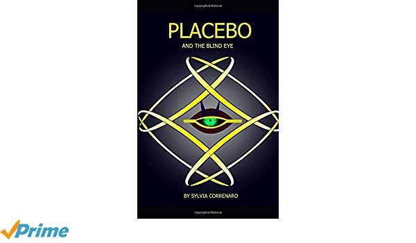 Placebo and the Blind Eye by Sylvia Correnaro