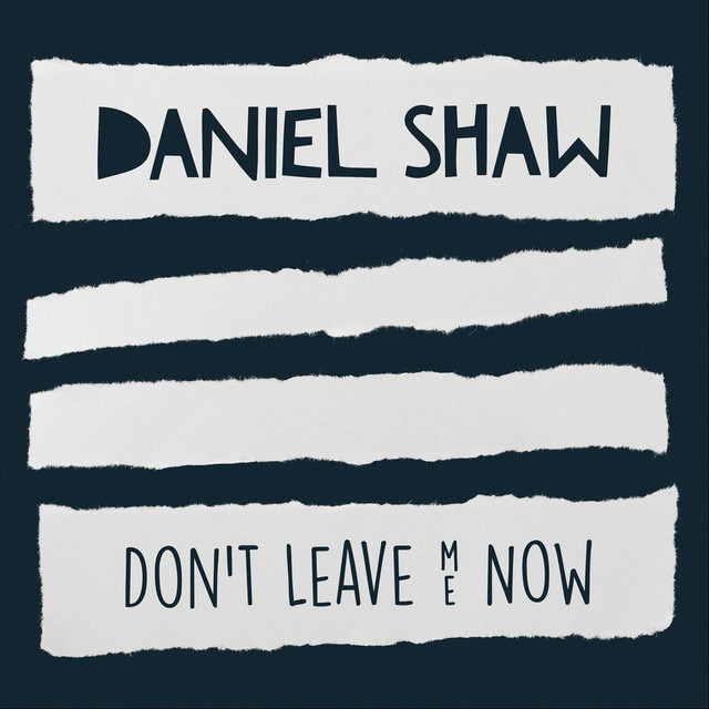 Daniel Shaw single 'Don't Leave Me Now' Artwork
