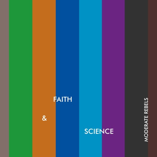 Moderate Rebels single 'Faith and Science' Artwork