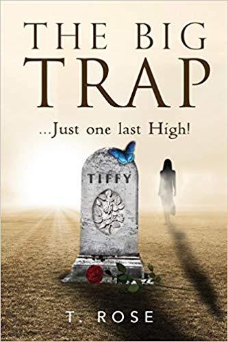 Book Review: The Big Trap: Just One Last High! by T.Rose