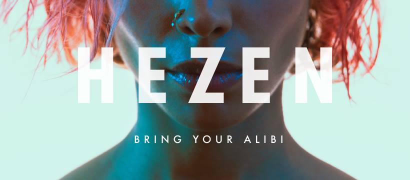 HEZEN single 'Bring Your Alibi' Artwork