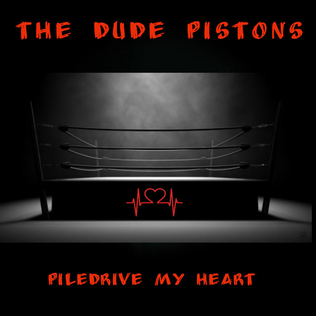 The Dude Pistons single 'Piledrive my Heart' Artwork