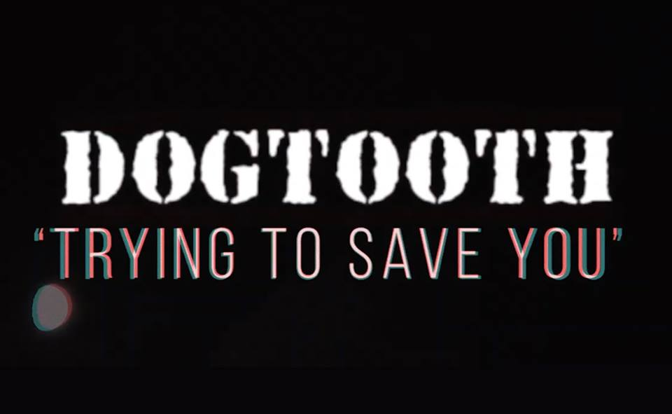 Dogtooth single 'Trying to Save You' Artwork