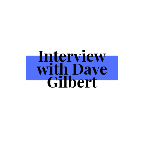 Interview with Dave Gilbert