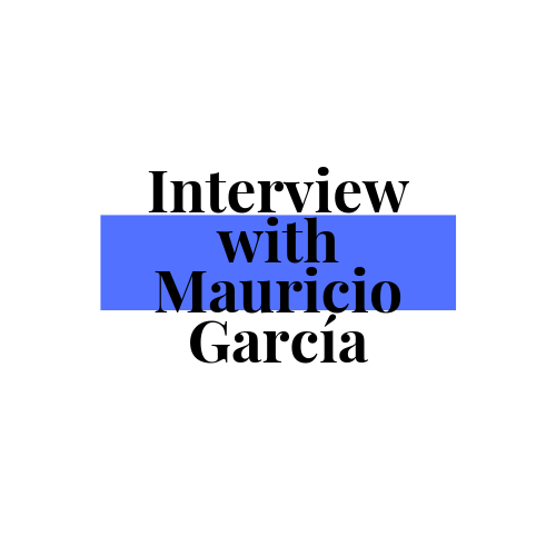 Interview with Mauricio García