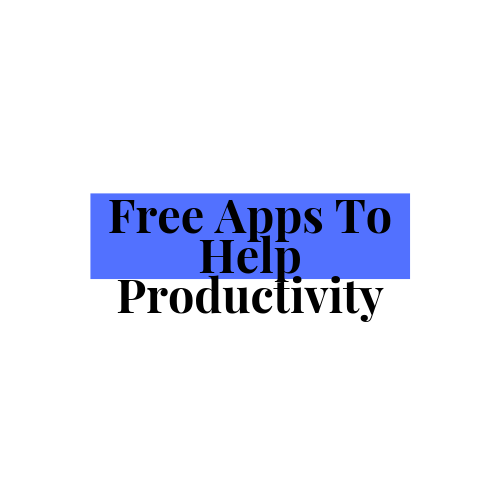 Free Apps To Help Productivity