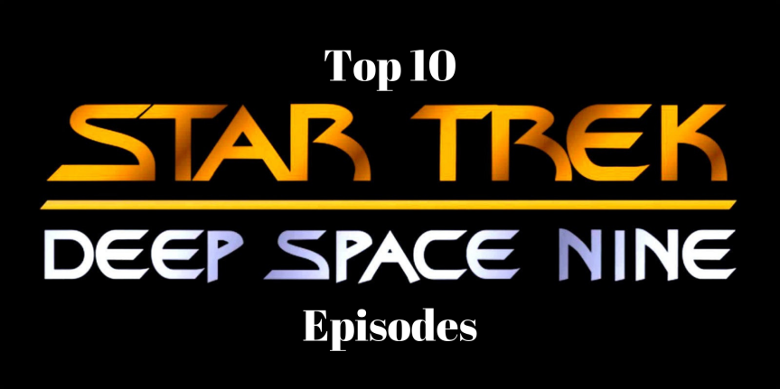Top 10: Star Trek - Deep Space Nine Episodes