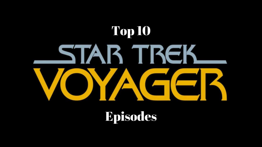 Top 10: Star Trek - Voyager Episodes