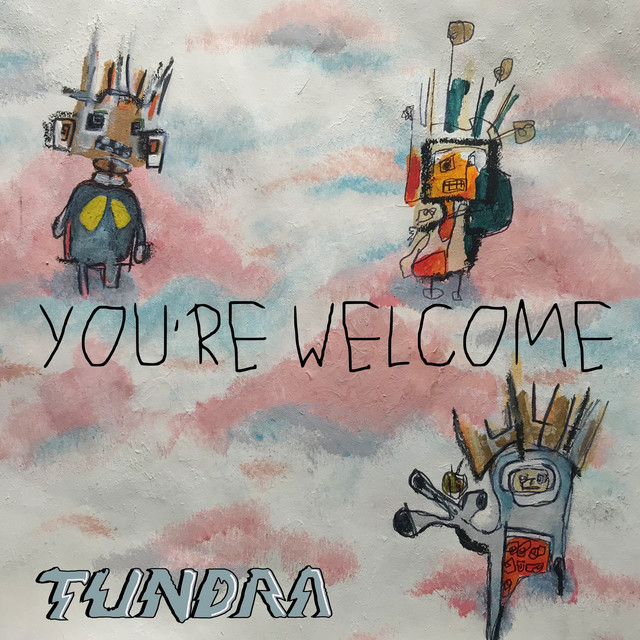 Single Review: Tundra – You're Welcome