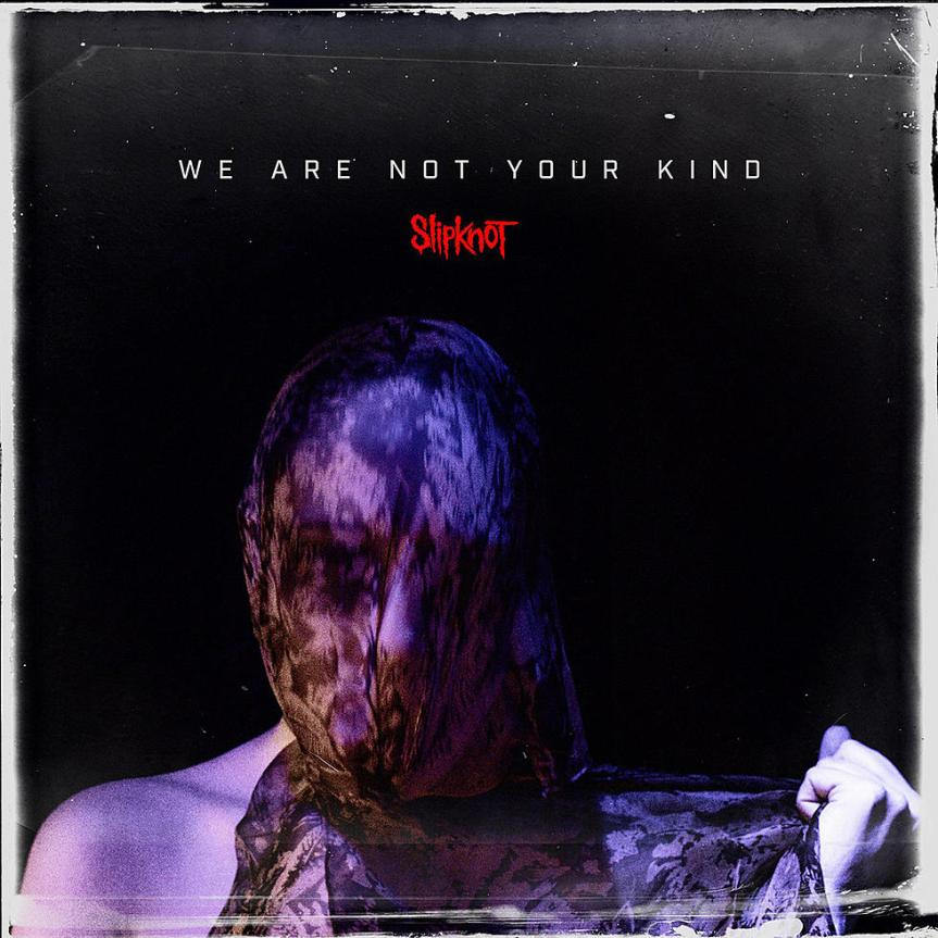Slipknot - We Are Not Your Kind Album Artwork