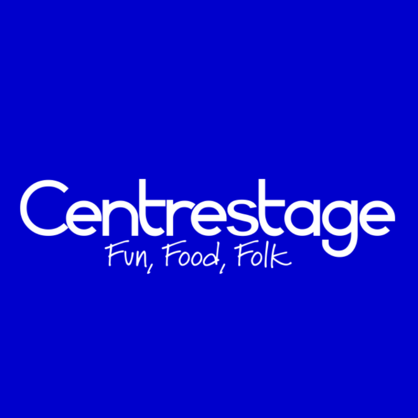 Centrestage – Fun, Food, Folk