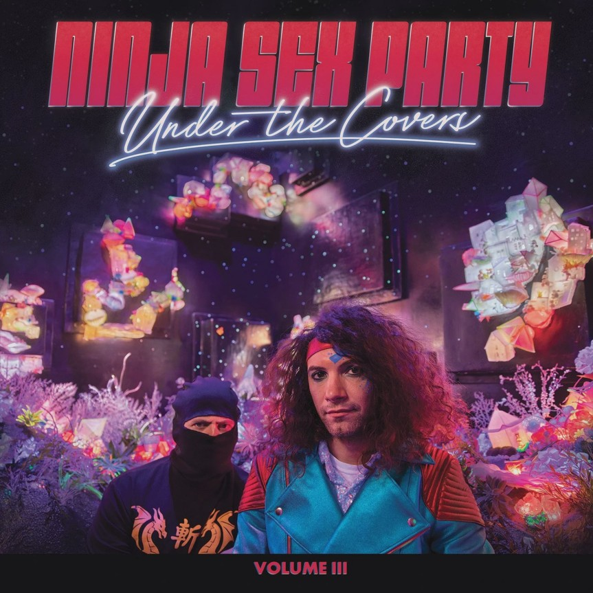 Album Review: Ninja Sex Party – Under the Covers Volume III