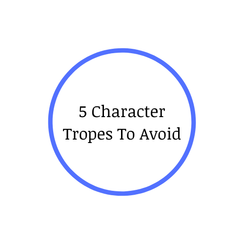 5 Character Tropes To Avoid