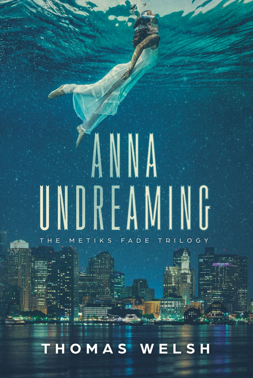 Book Review: Anna Undreaming (The Metiks Fade Trilogy #1) by Thomas Welsh