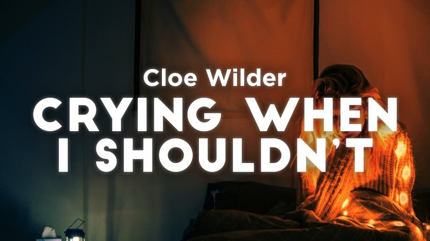 Single Review: Cloe Wilder – Crying When I Shouldn't