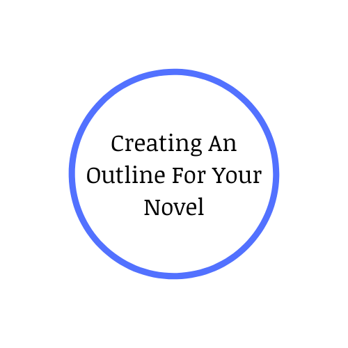 Creating An Outline For Your Novel