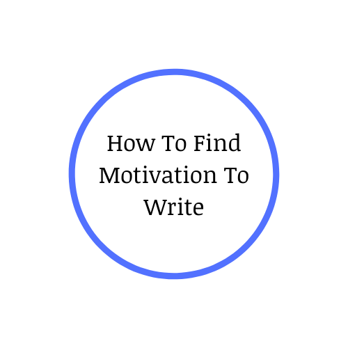 How To Find Motivation To Write