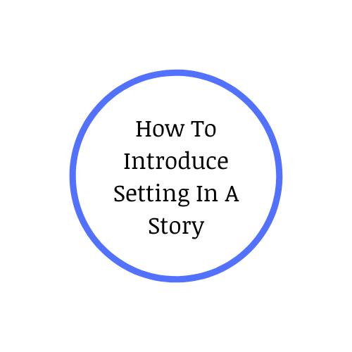 How To Introduce Setting In A Story