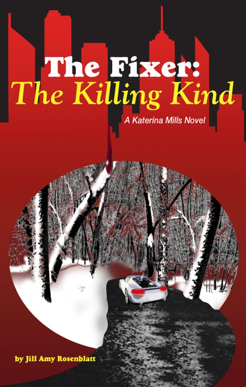 Book Review: The Fixer – The Killing Kind (A Katerina Mills Novel) by Jill Amy Rosenblatt
