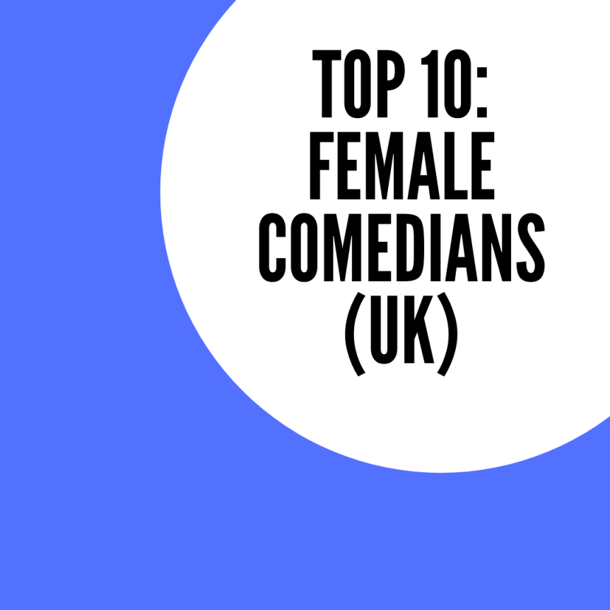 Top 10: Female Comedians (UK)