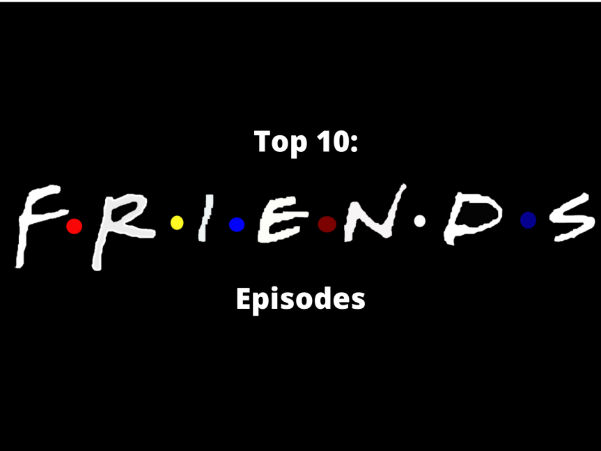 Top 10: Friends Episodes