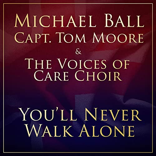 Captain Tom Moore - You'll Never Walk Alone (ft. Michael Ball, and The NHS Voices of Care Choir) Artwork