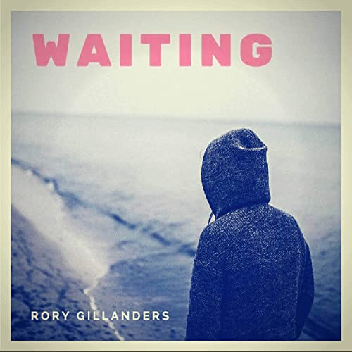 Rory Gillanders - Waiting Artwork