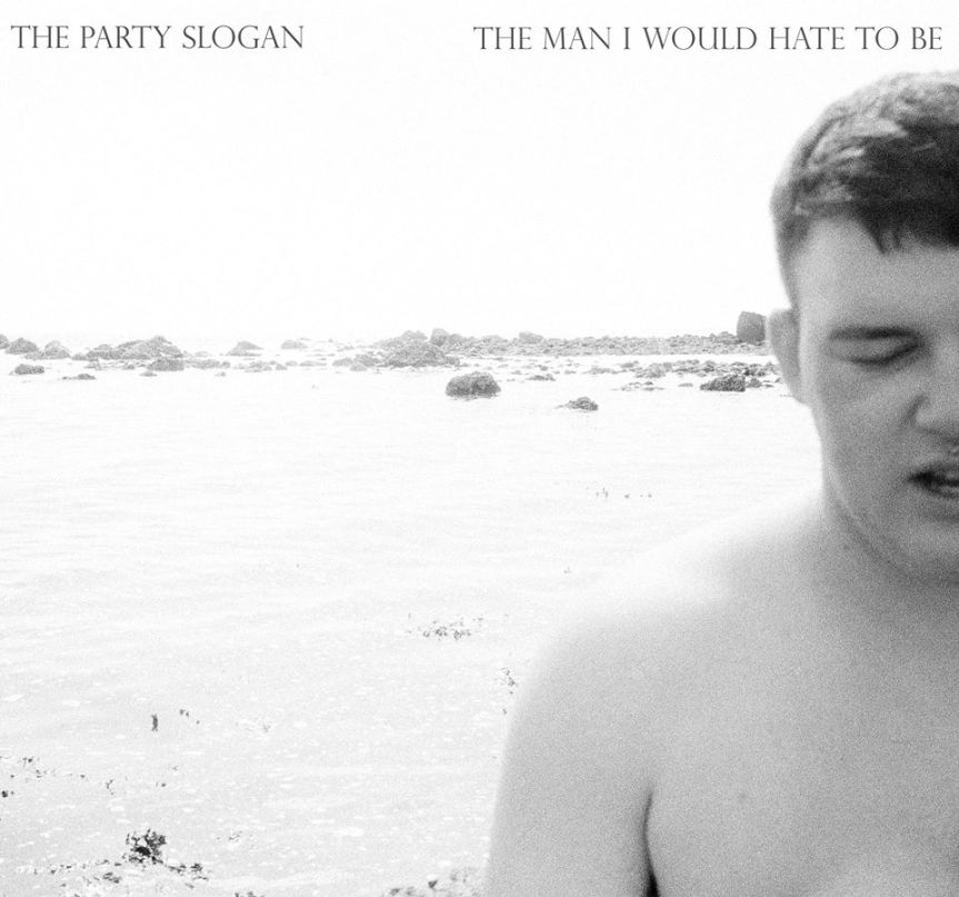 Single Review: The Party Slogan – The Man I Would Hate To Be