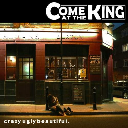 EP Review: Come at the King – Crazy Ugly Beautiful