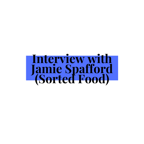 Interview with Jamie Spafford (Sorted Food)