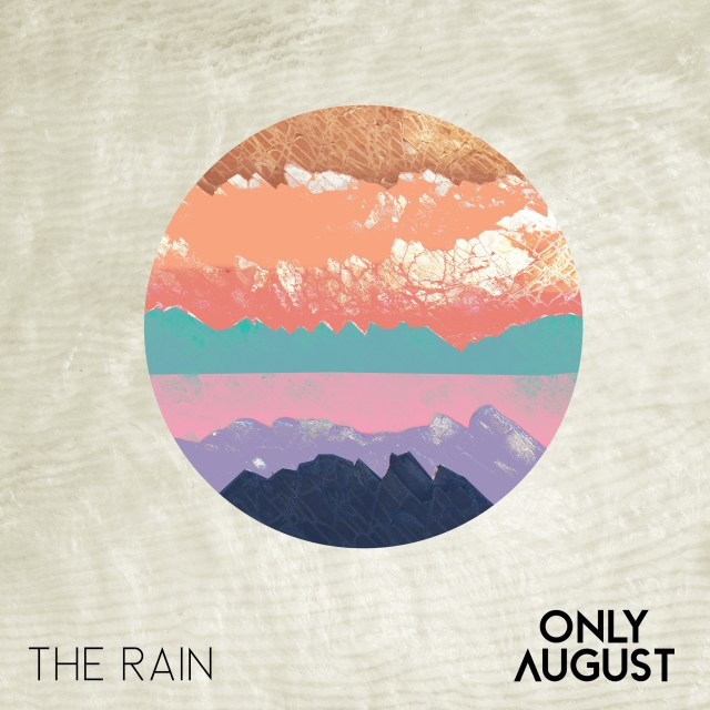 Only August - The Rain