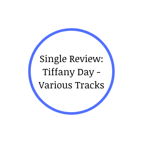 Single Review: Tiffany Day – Various Tracks